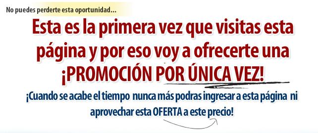 OFERTA UNICA PRECIO ESPECIAL POR UNICA VEZ