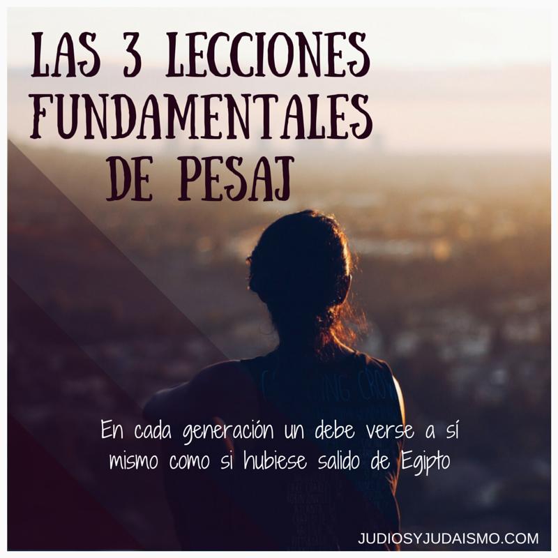 Las 3 Lecciones fundamentalesde Pesaj