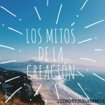 Los Mitos de la Creación