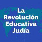 La Revolución Educativa Judía: Educación Experimental