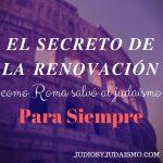 El Secreto de la Renovación: como Roma salvó al judaísmo para siempre