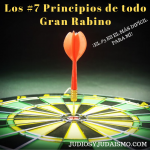 Los #7 Principios de todo gran Rabino – ¡el #3 es el más difícil para mí!